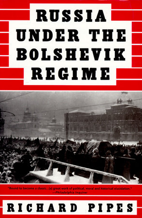 Russia Under the Bolshevik Regime by