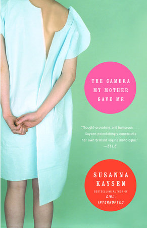 The Camera My Mother Gave Me by Susanna Kaysen