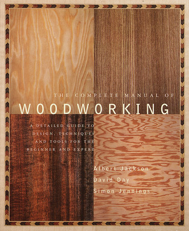 The Complete Manual of Woodworking by