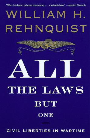 All the Laws but One by William H. Rehnquist