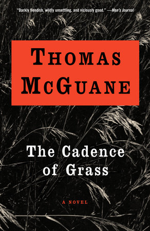 The Cadence of Grass by Thomas McGuane