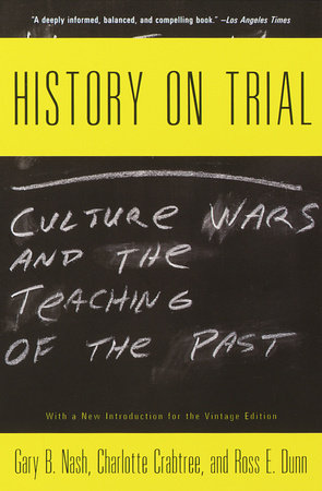 History on Trial by Gary Nash, Charlotte Crabtree and Ross Dunn