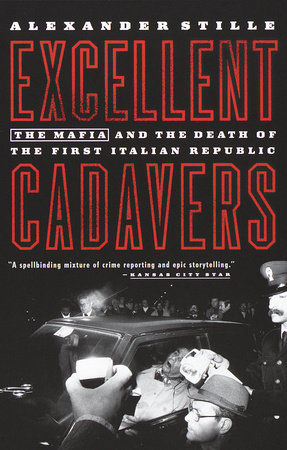 EXCELLENT CADAVERS by Alexander Stille