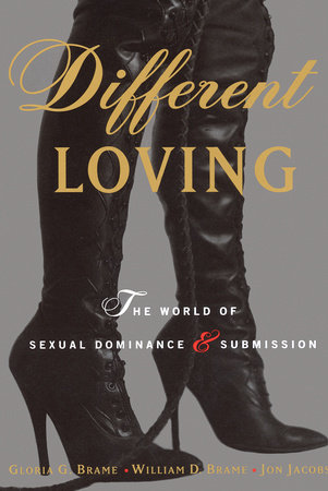 Different Loving by Gloria Brame, William Brame and Jon Jacobs