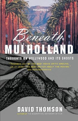 Beneath Mulholland by David Thomson