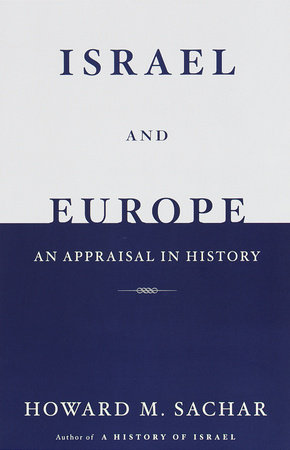 Israel and Europe by Howard M. Sachar