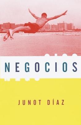 Negocios by Junot Díaz
