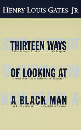 Thirteen Ways of Looking at a Black Man by Henry Louis Gates, Jr.