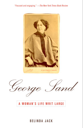 George Sand by Belinda Jack