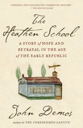 The Heathen School by John Demos