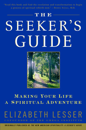 The Seeker's Guide by Elizabeth Lesser