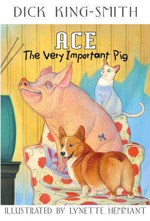 Ace: The Very Important Pig by Dick King-Smith