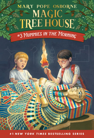 Magic Tree House #3: Mummies in the Morning by Mary Pope Osborne