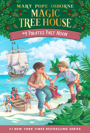 Magic Tree House #4: Pirates Past Noon by Mary Pope Osborne