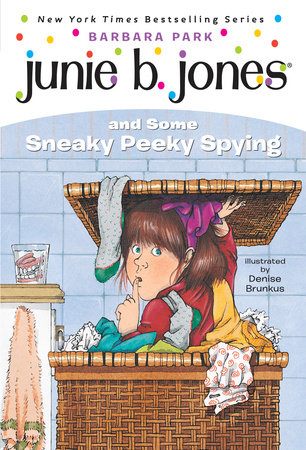 Junie B. Jones #4: Junie B. Jones and Some Sneaky Peeky Spying by