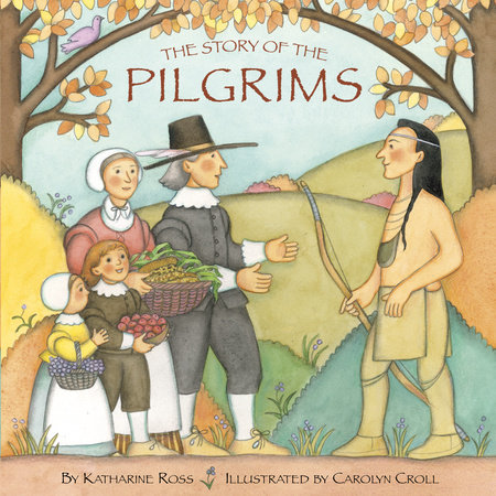 The Story of the Pilgrims by Carolyn Croll and Katharine Ross