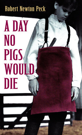 A Day No Pigs Would Die by