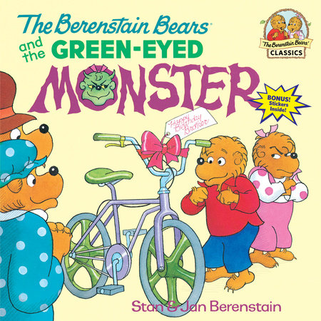 The Berenstain Bears and the Green-Eyed Monster by Stan Berenstain and Jan Berenstain
