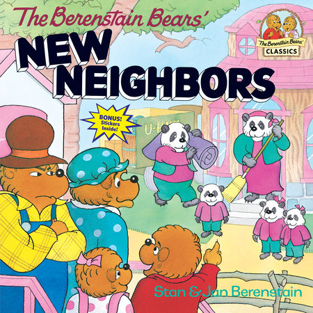 The Berenstain Bears' New Neighbors by Jan Berenstain and Stan Berenstain