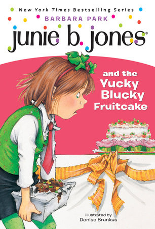 Junie B. Jones #5: Junie B. Jones and the Yucky Blucky Fruitcake by