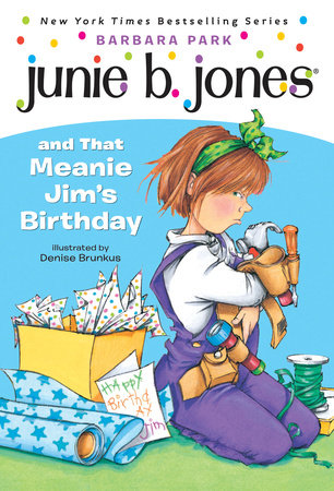 Junie B. Jones #6: Junie B. Jones and that Meanie Jim's Birthday by