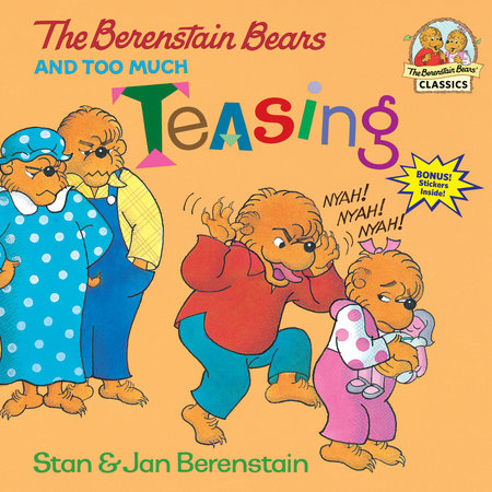 The Berenstain Bears and Too Much Teasing by Jan Berenstain and Stan Berenstain