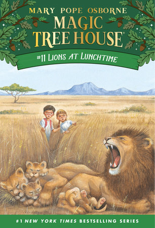Magic Tree House #11: Lions at Lunchtime by Mary Pope Osborne