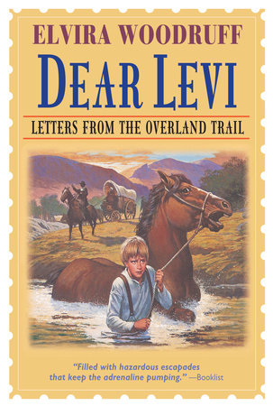 Dear Levi: Letters from the Overland Trail by Elvira Woodruff