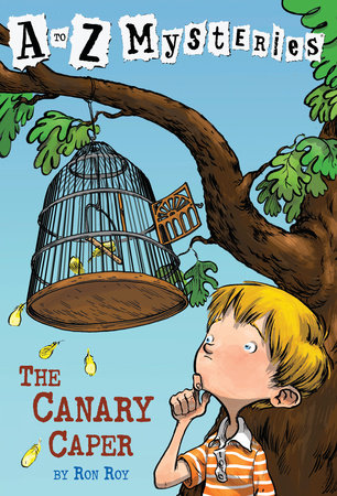 A to Z Mysteries: The Canary Caper by