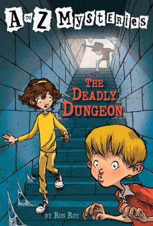 A to Z Mysteries: The Deadly Dungeon by
