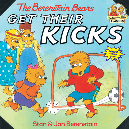 The Berenstain Bears Get Their Kicks by