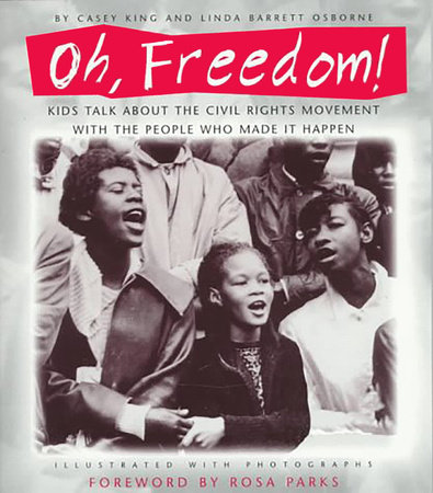 Oh, Freedom! by Casey King and Linda Barrett Osborne