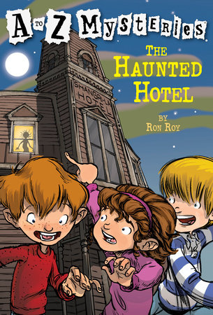 A to Z Mysteries: The Haunted Hotel by Ron Roy