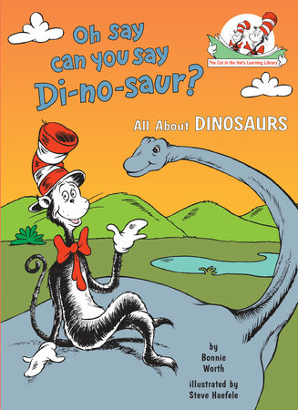 Oh, Say Can You Say Di-no-saur? by Bonnie Worth