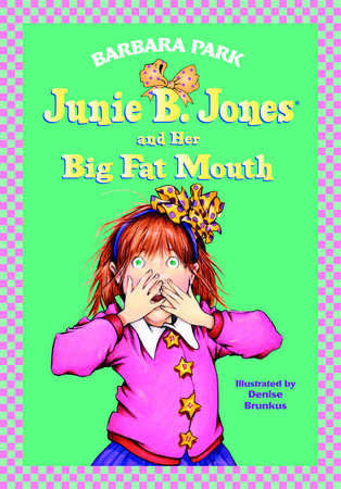 Junie B. Jones and Her Big Fat Mouth (Junie B. Jones) by