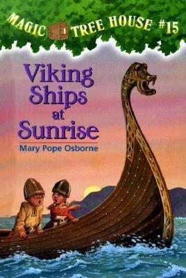 Magic Tree House #15: Viking Ships at Sunrise by