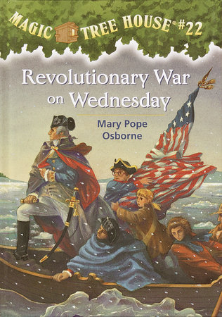 Magic Tree House #22: Revolutionary War on Wednesday by