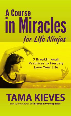 A Course in Miracles for Life Ninjas
