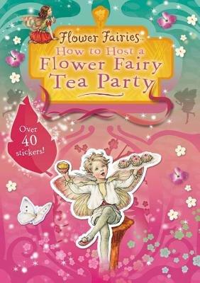 How to Host a Flower Fairy Tea Party