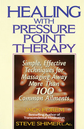 Healing Yourself with Pressure Point Therapy