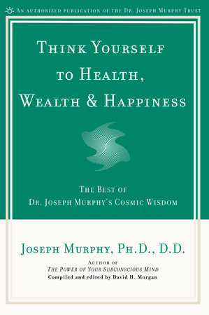 Think Yourself to Health, Wealth, & Happiness