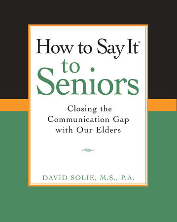 How To Say It (R) to Seniors
