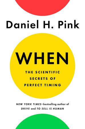 Cover art for When: The Scientific Secrets of Perfect Timing
