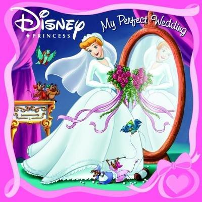 My Perfect Wedding (Disney Princess) by