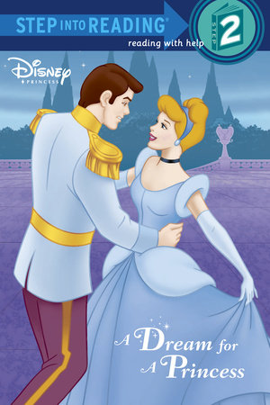 A Dream for a Princess by Melissa Lagonegro and RH Disney