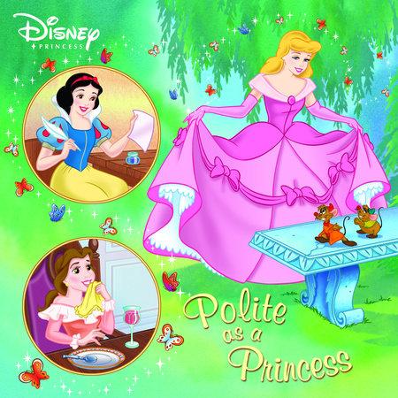 Polite as a Princess (Disney Princess) by