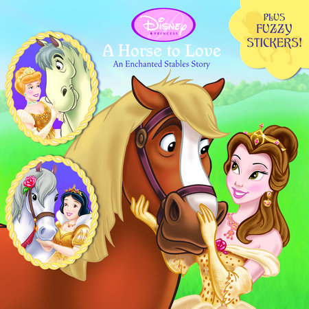 A Horse to Love: An Enchanted Stables Story (Disney Princess) by