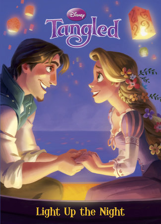 Light Up the Night (Disney Tangled) by Cynthia Hands