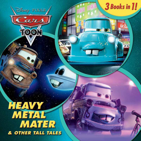 Heavy Metal Mater and Other Tall Tales (Disney/Pixar Cars) by Frank Berrios