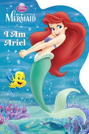 I Am Ariel (Disney Princess) by Andrea Posner-Sanchez